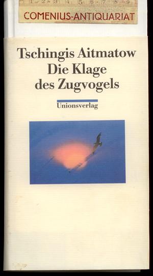 Aitmatow .:. Die Klage des Zugvogels