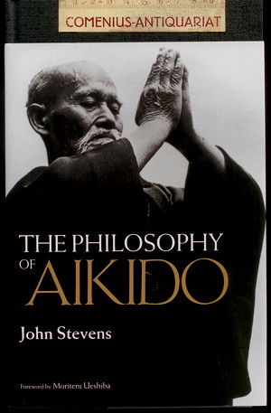 Stevens .:. The Philosophy of Aikido