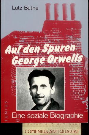 Buethe .:. Auf den Spuren George Orwells