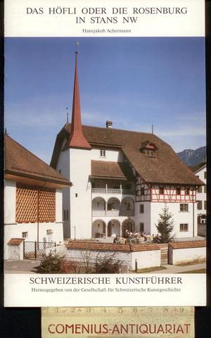 Achermann .:. Das Hoefli oder die Rosenburg in Stans NW