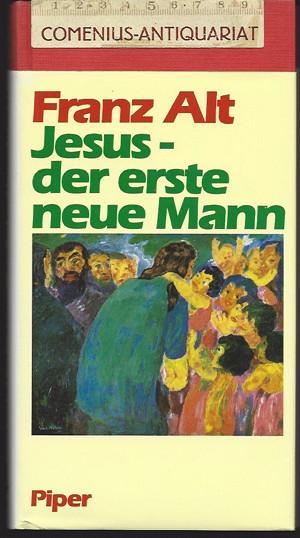 Alt .:. Jesus - der erste neue Mann