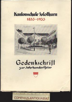 Gedenkschrift .:. Kantonsschule Solothurn 1833-1933