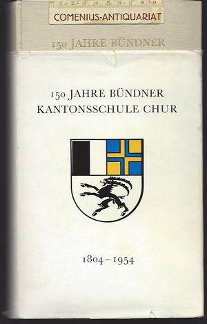 Michel .:. 150 Jahre Buendner Kantonsschule