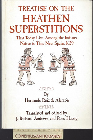 Ruiz de Alarcon .:. Treatise on the Heathen Superstitions