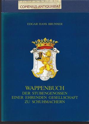 Brunner .:. Wappenbuch der Gesellschaft zu Schuhmachern