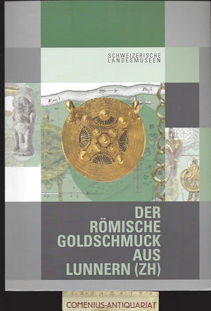 Schweizerische Landesmuseen .:. Der roemische Goldschmuck aus Lunnern
