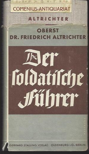 Altrichter .:. Der soldatische Fuehrer