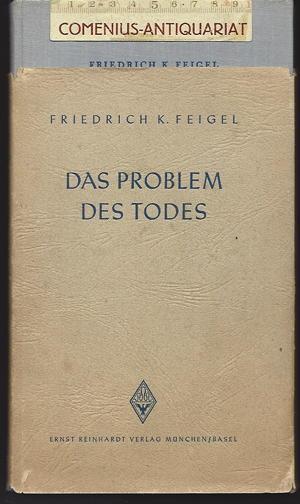 Feigel .:. Das Problem des Todes