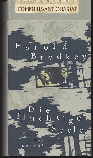 Brodkey .:. Die fluechtige Seele