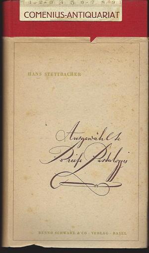 Stettbacher .:. Ausgewaehlte Briefe Pestalozzis