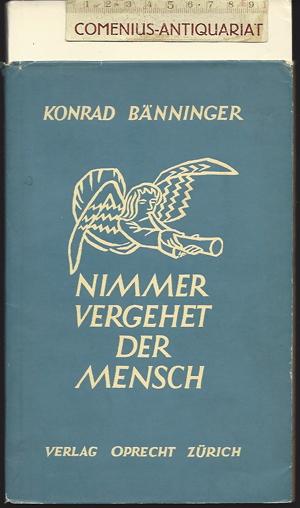 Baenninger .:. Nimmer vergehet der Mensch