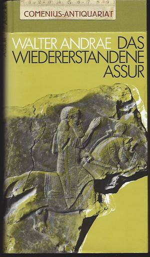 Andrae .:. Das wiedererstandene Assur