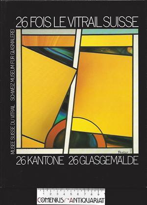 26 Kantone .:. 26 Glasgemaelde