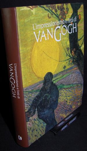 L'impressionismo .:. e l'eta di Van Gogh