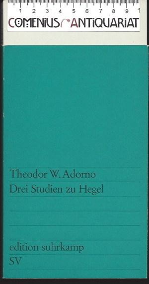 Adorno .:. Drei Studien zu Hegel