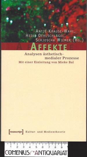 Affekte .:. Analysen aesthetisch-medialer Prozesse