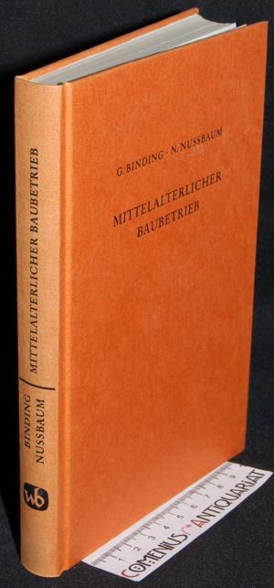 Binding / Nussbaum .:. Der mittelalterliche Baubetrieb