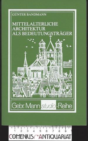 Bandmann .:. Mittelalterliche Architektur als Bedeutungstraeger