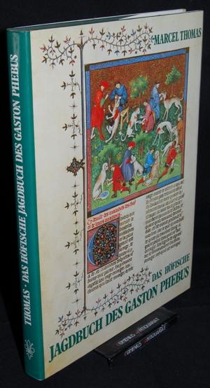 Gaston Phebus .:. Das hoefische Jagdbuch