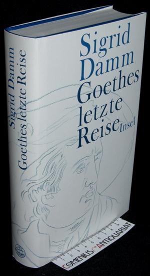 Damm .:. Goethes letzte Reise