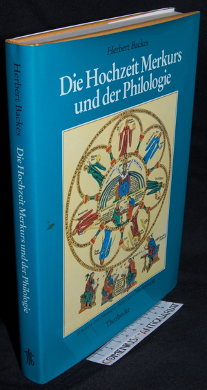 Backes .:. Die Hochzeit Merkurs und der Philologie